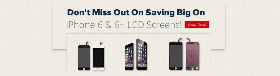 do  not miss out on saveing big on iphone & 6 + lcd screens